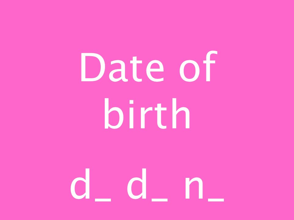 Date of birth d_ d_ n_