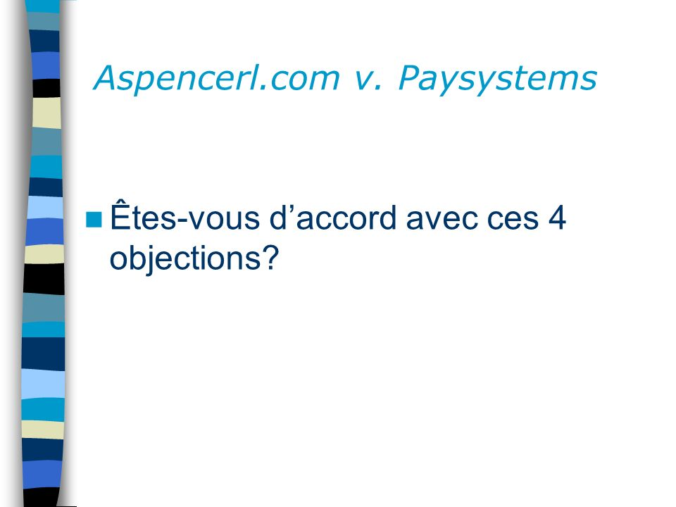 Aspencerl.com v. Paysystems Êtes-vous daccord avec ces 4 objections