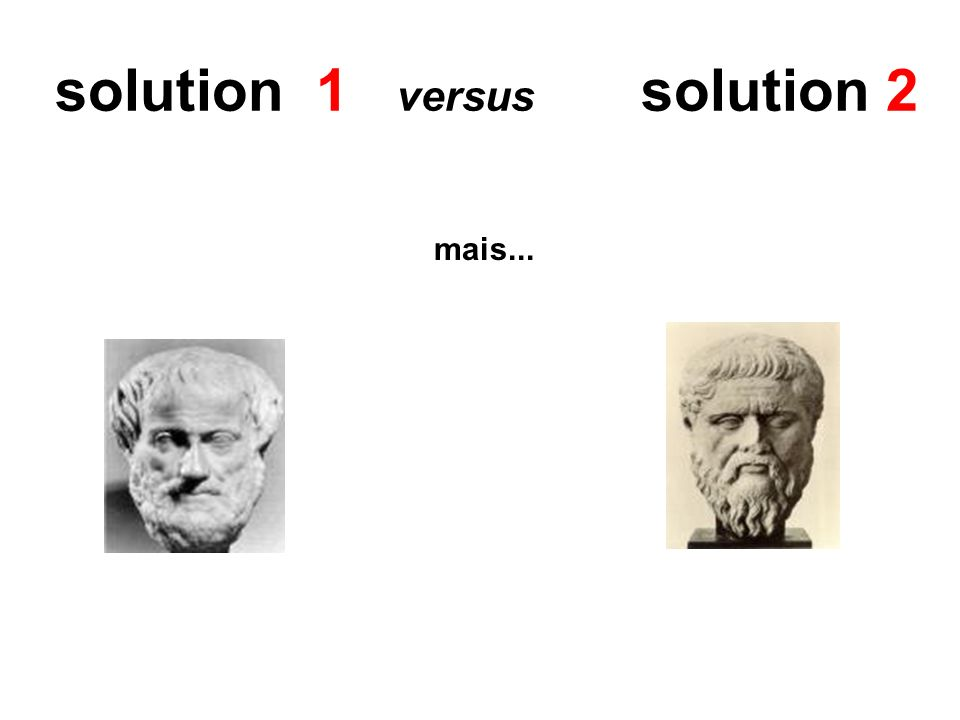 solution 1 versus solution 2 mais...