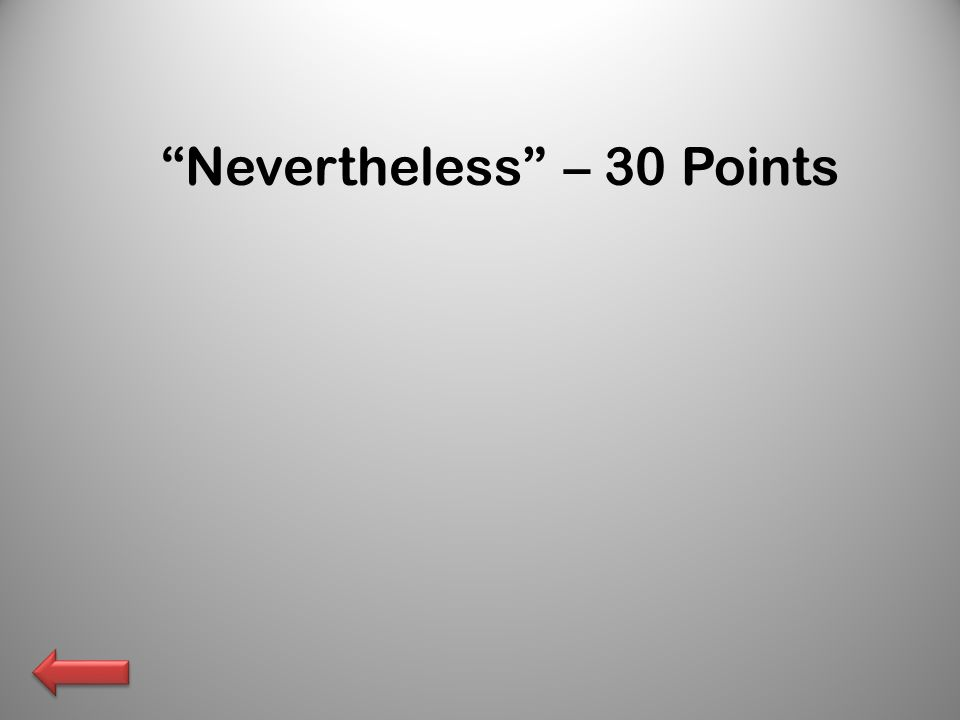 Nevertheless – 30 Points