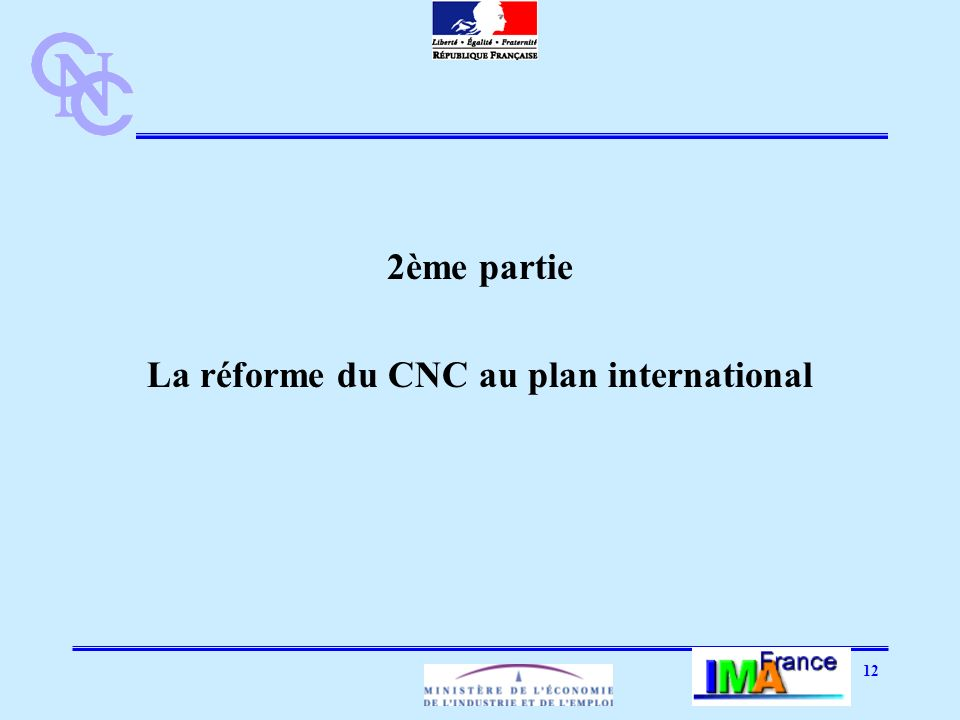 12 2ème partie La réforme du CNC au plan international