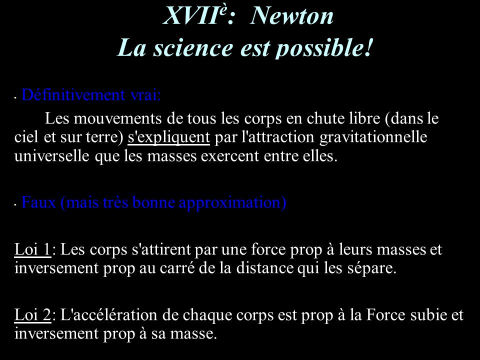 XVII è : Newton La science est possible.
