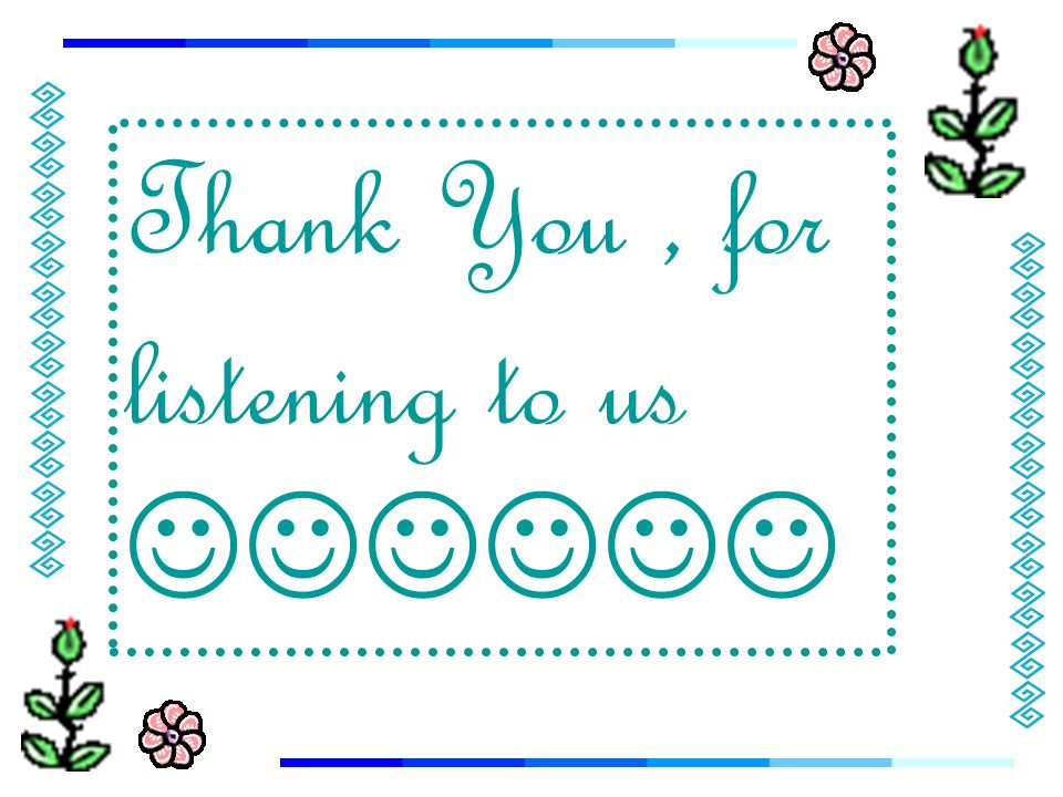 Thank You, for listening to us