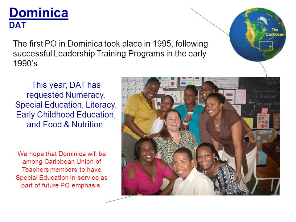 Dominica DAT The first PO in Dominica took place in 1995, following successful Leadership Training Programs in the early 1990s.