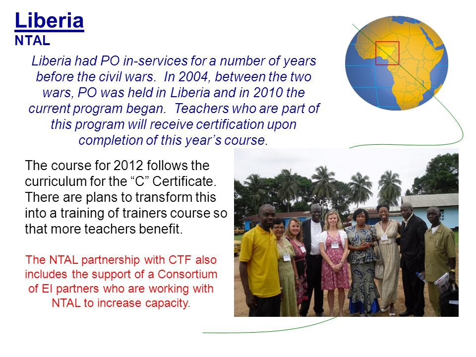 Liberia NTAL The course for 2012 follows the curriculum for the C Certificate.
