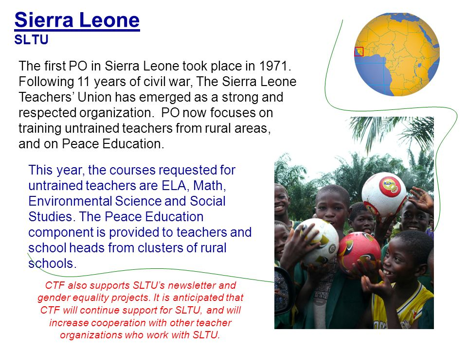 Sierra Leone SLTU This year, the courses requested for untrained teachers are ELA, Math, Environmental Science and Social Studies.
