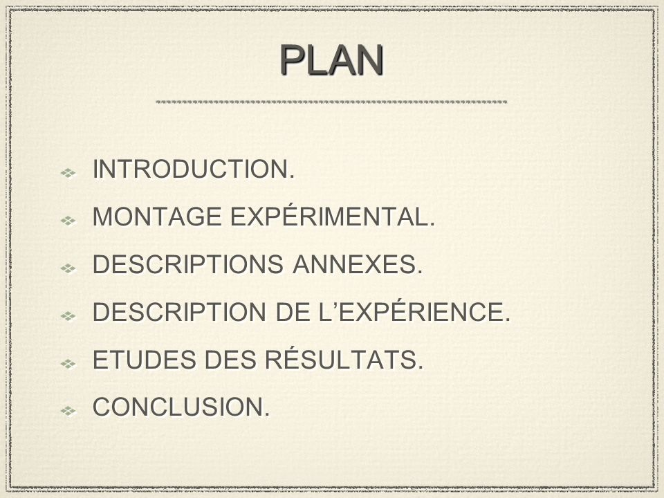 PLANPLAN INTRODUCTION. MONTAGE EXPÉRIMENTAL. DESCRIPTIONS ANNEXES.