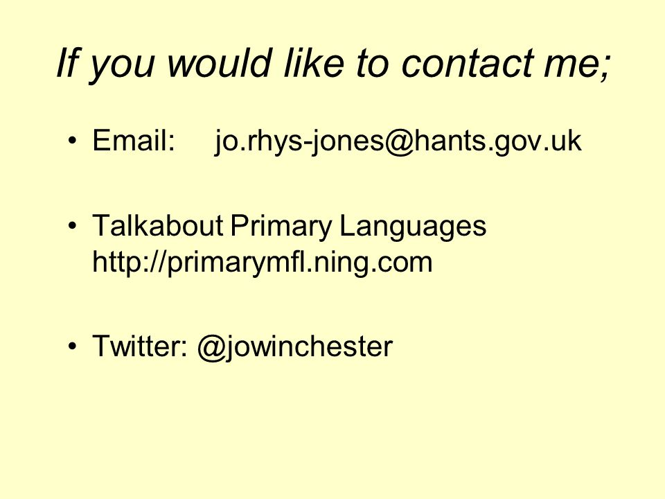 If you would like to contact me;   Talkabout Primary Languages