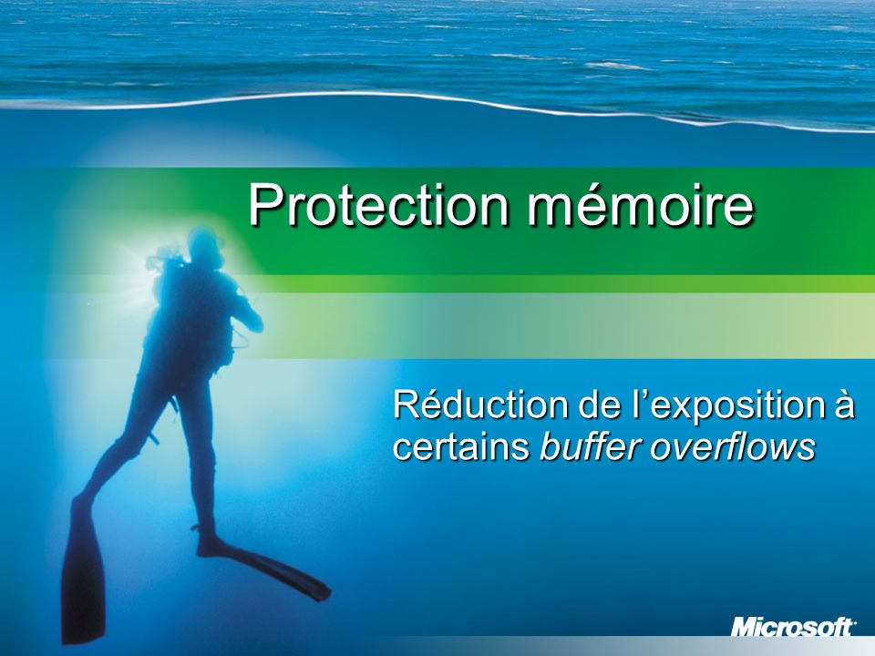 Protection mémoire Réduction de lexposition à certains buffer overflows