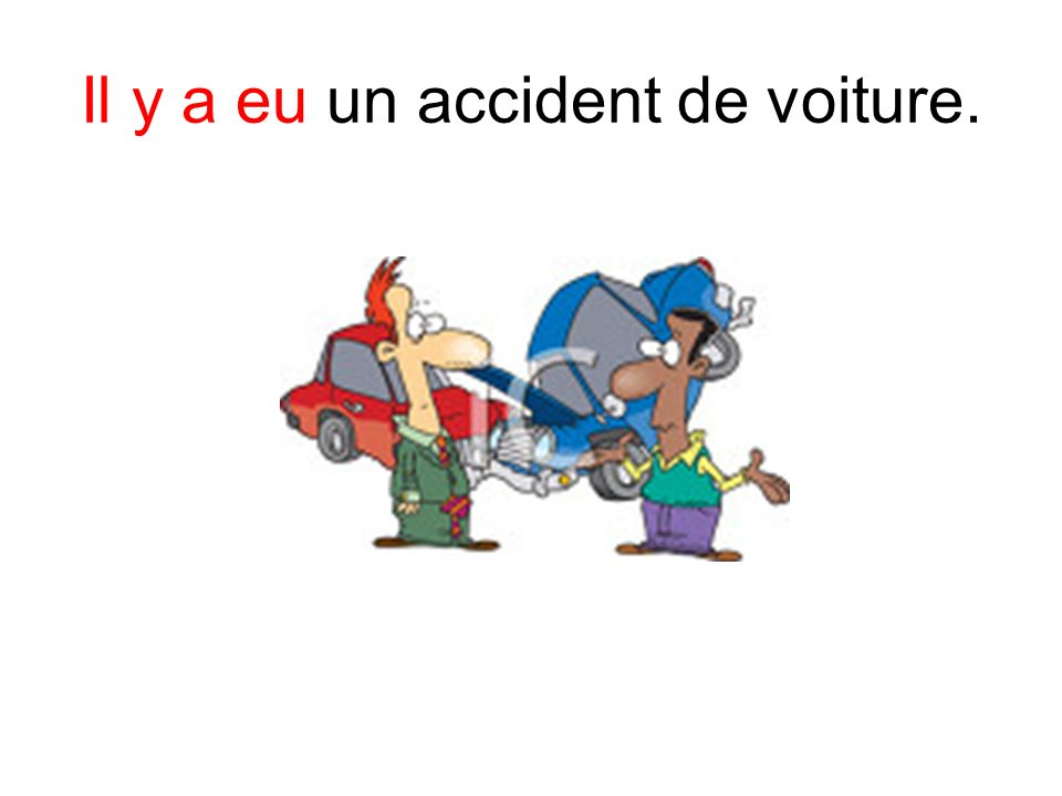 Il y a eu un accident de voiture.