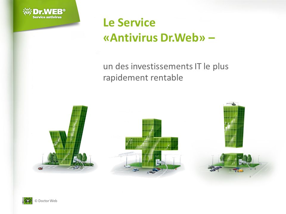 Le Service «Antivirus Dr.Web» – un des investissements IT le plus rapidement rentable