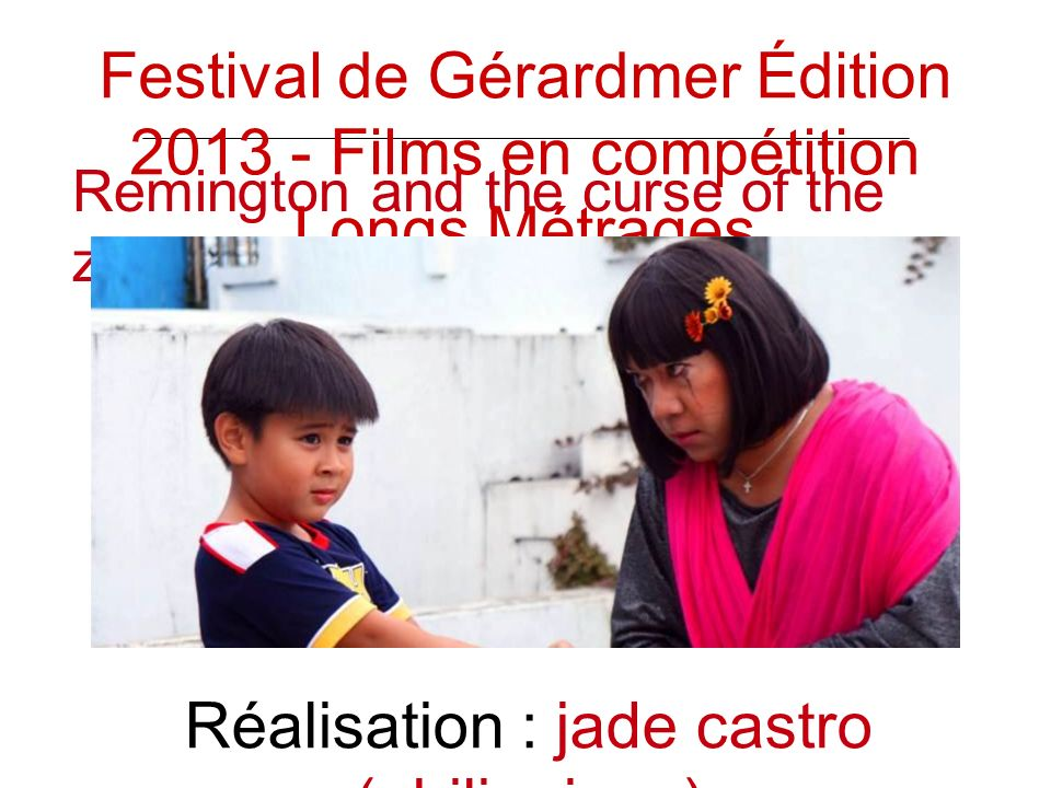 Remington and the curse of the zombAdings Réalisation : jade castro (philippines) Festival de Gérardmer Édition Films en compétition Longs Métrages