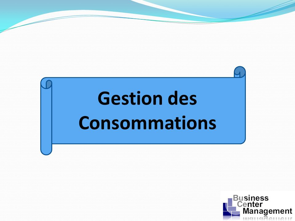 Gestion des Consommations