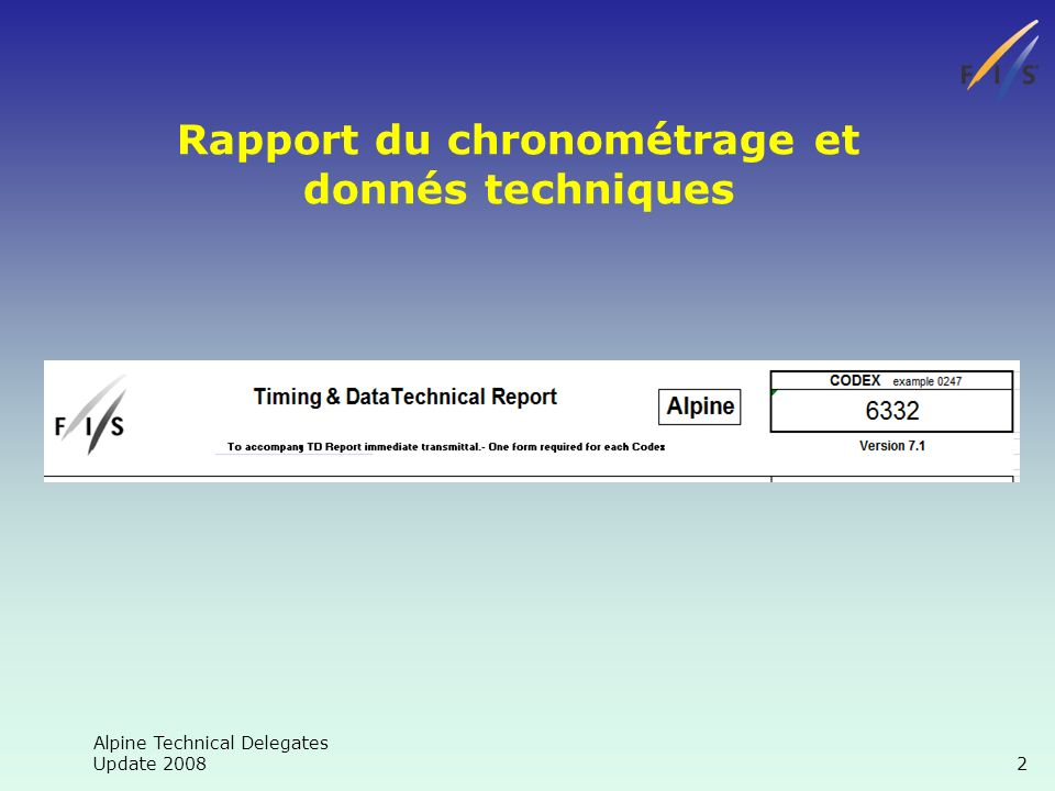 Alpine Technical Delegates Update Rapport du chronométrage et donnés techniques