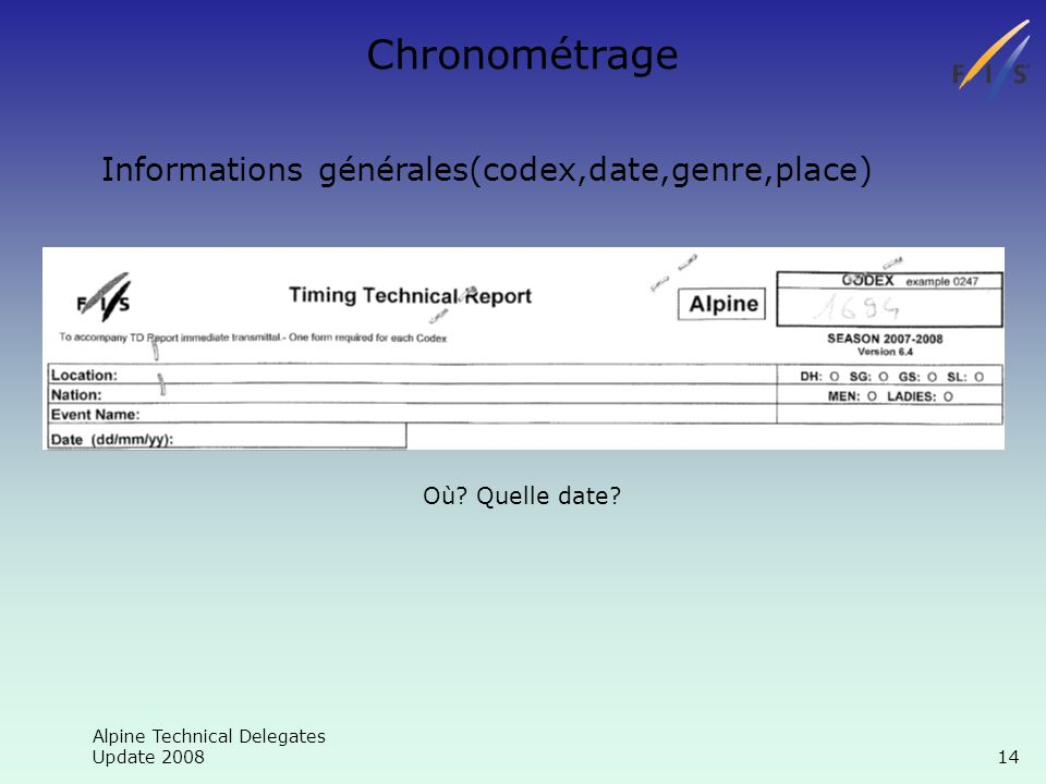 Alpine Technical Delegates Update Chronométrage Informations générales(codex,date,genre,place) Où.