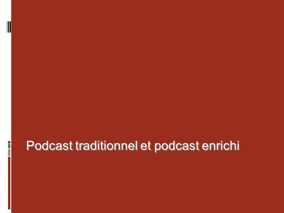 Podcast traditionnel et podcast enrichi