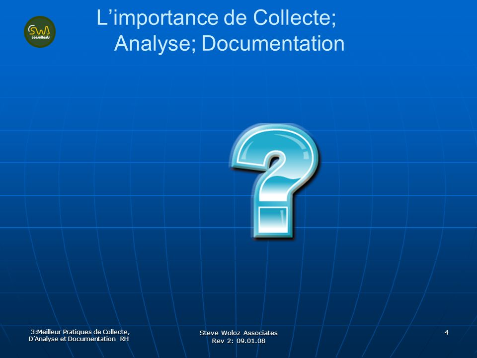 Steve Woloz Associates Rev 2: Limportance de Collecte; Analyse; Documentation 3:Meilleur Pratiques de Collecte, DAnalyse et Documentation RH