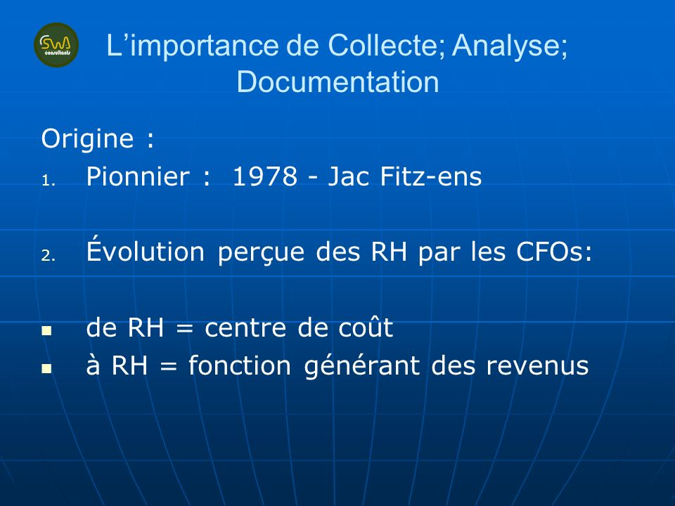 Limportance de Collecte; Analyse; Documentation Origine : 1.