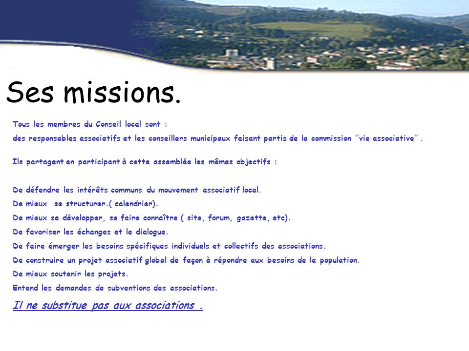 Ses missions.