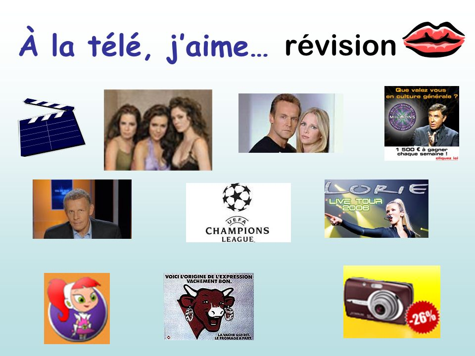 La télé Learning Objectives: In this lesson you will learn how to talk about the tv programmes you like/ dislike and give reasons why you like/ dislike them.