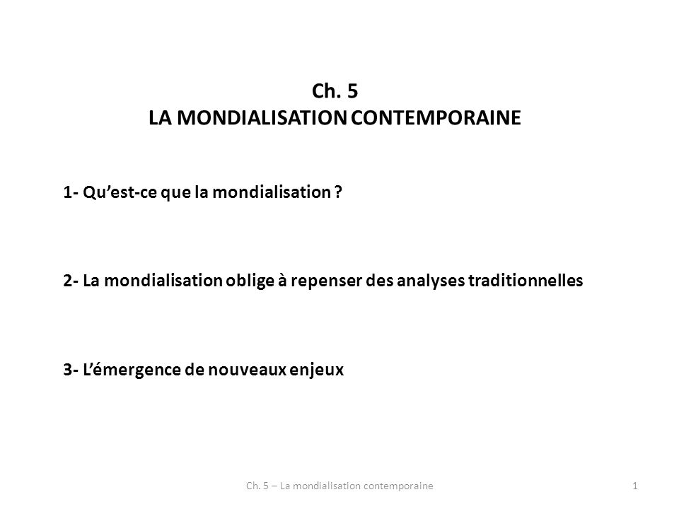 Ch. 5 LA MONDIALISATION CONTEMPORAINE 1- Quest-ce que la mondialisation .