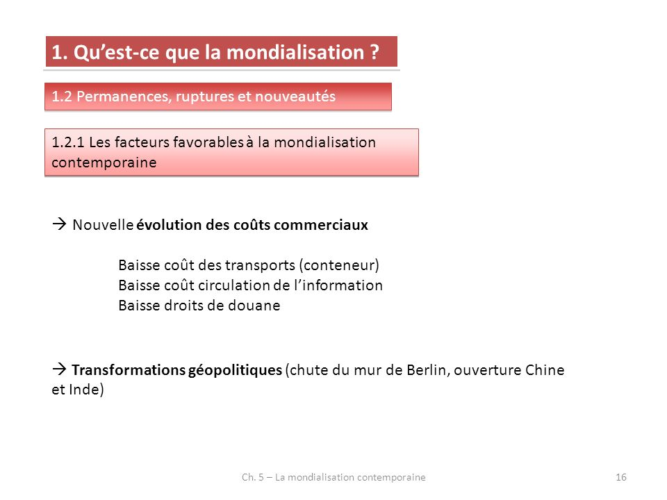 Ch. 5 – La mondialisation contemporaine16 1. Quest-ce que la mondialisation .