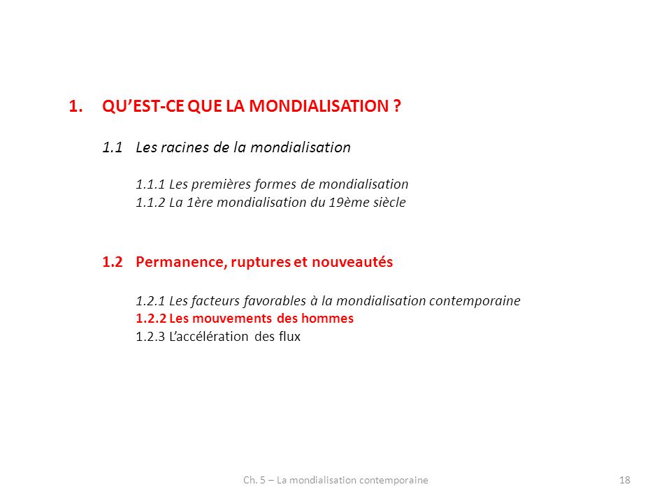 Ch. 5 – La mondialisation contemporaine18 1.QUEST-CE QUE LA MONDIALISATION .