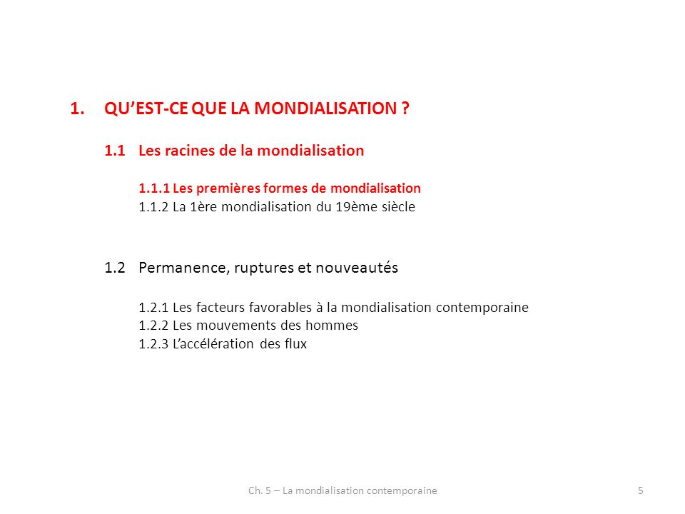 Ch. 5 – La mondialisation contemporaine5 1.QUEST-CE QUE LA MONDIALISATION .