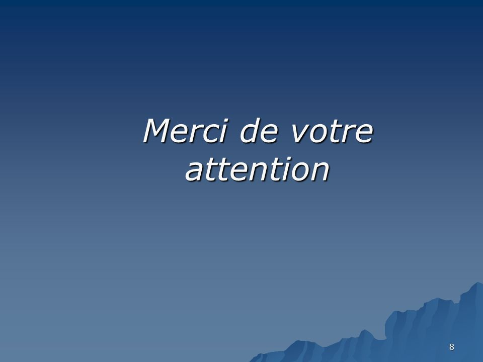 8 Merci de votre attention Merci de votre attention