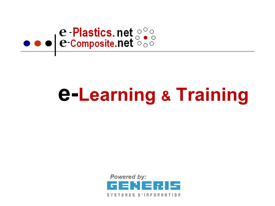 e- Learning & Training Powered by: