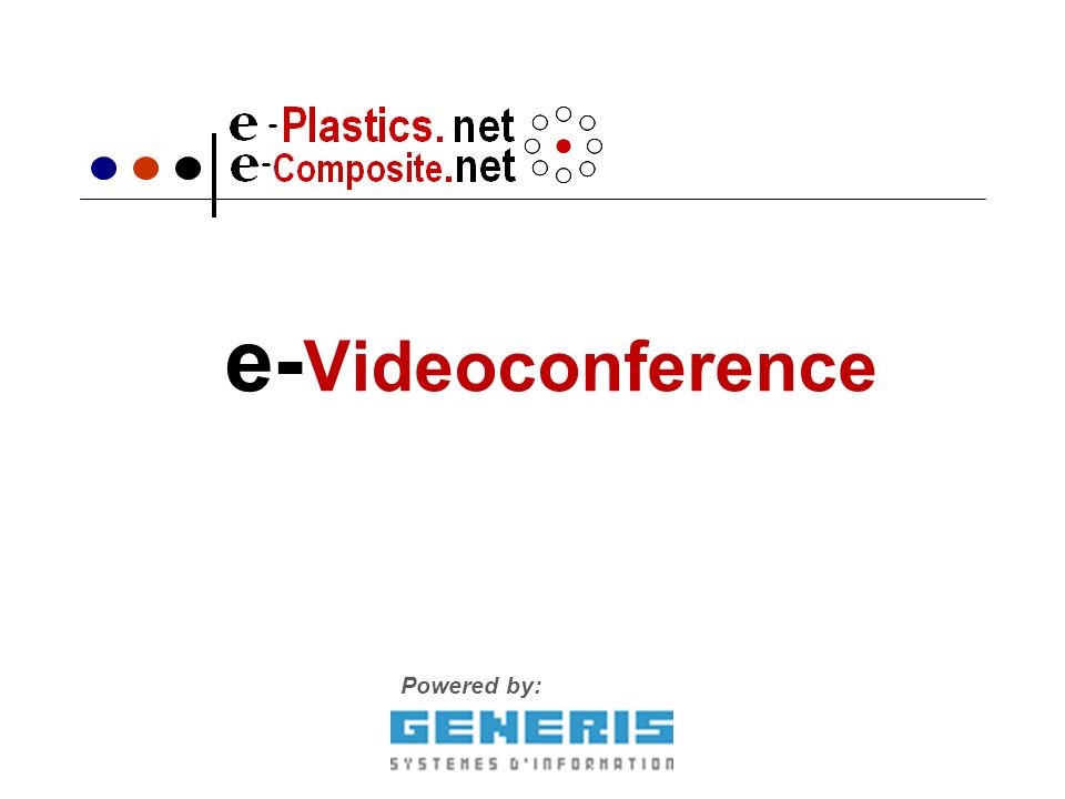 e- Videoconference Powered by: