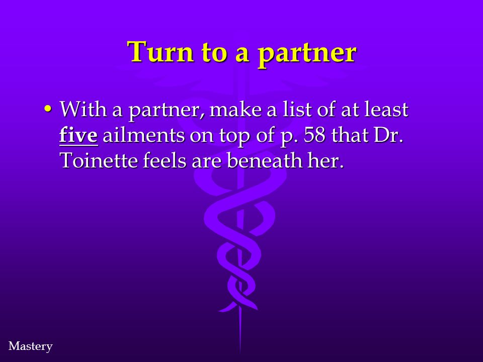 Turn to a partner With a partner, make a list of at least five ailments on top of p.