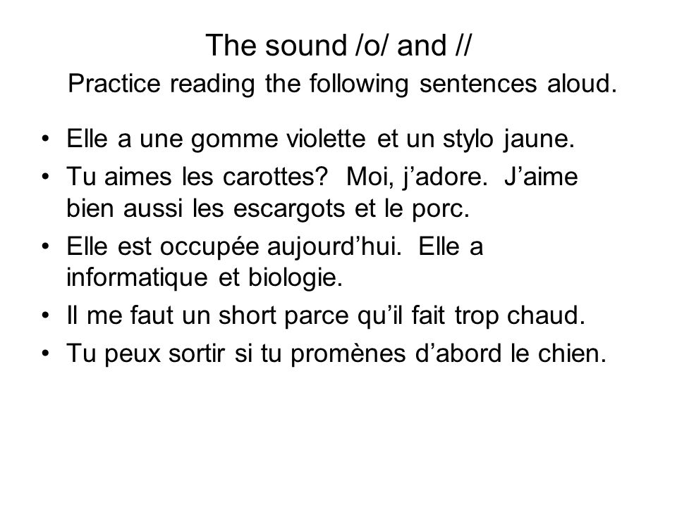 The sound /o/ and // Practice reading the following sentences aloud.