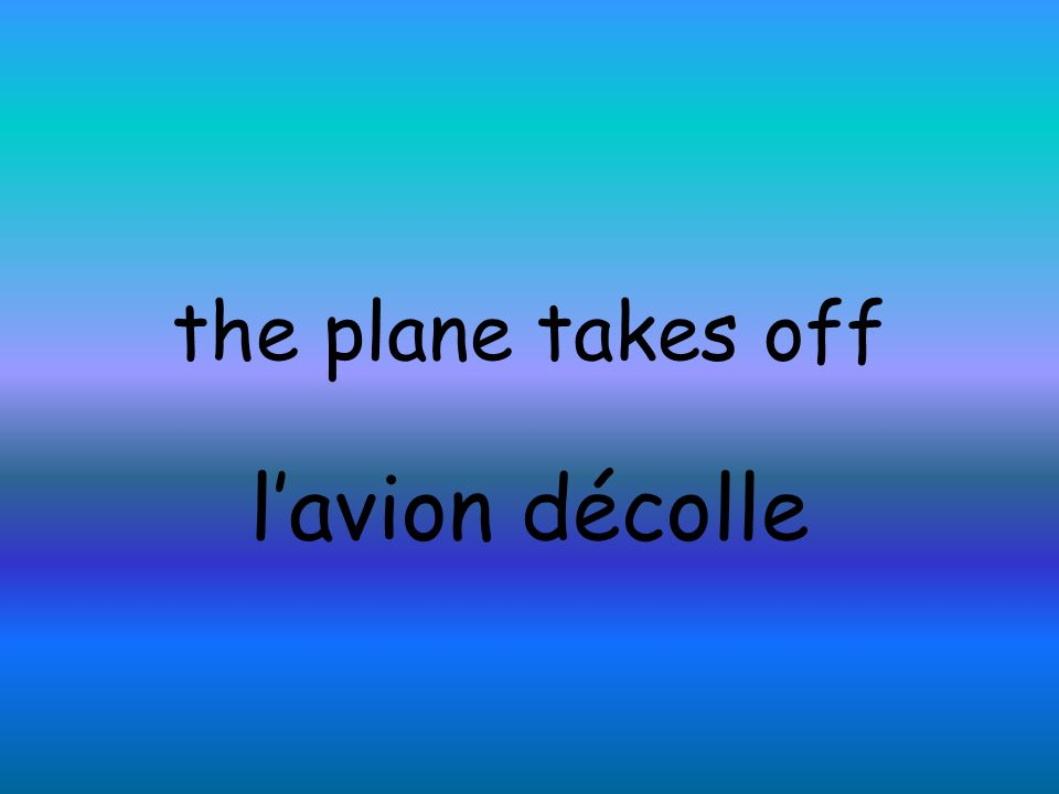 the plane takes off lavion décolle