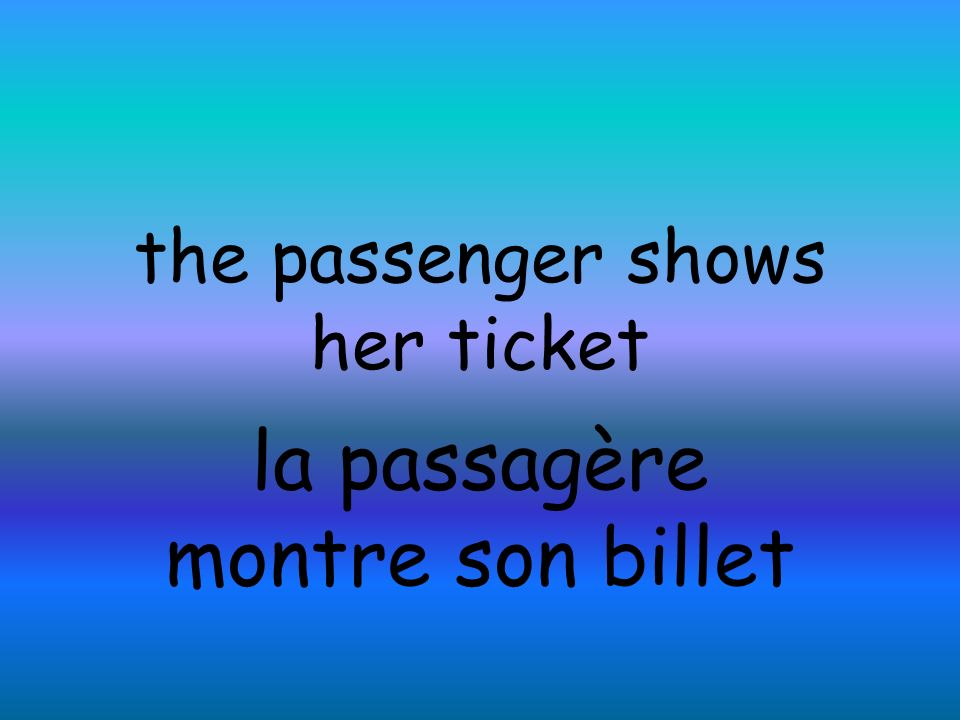 the passenger shows her ticket la passagère montre son billet