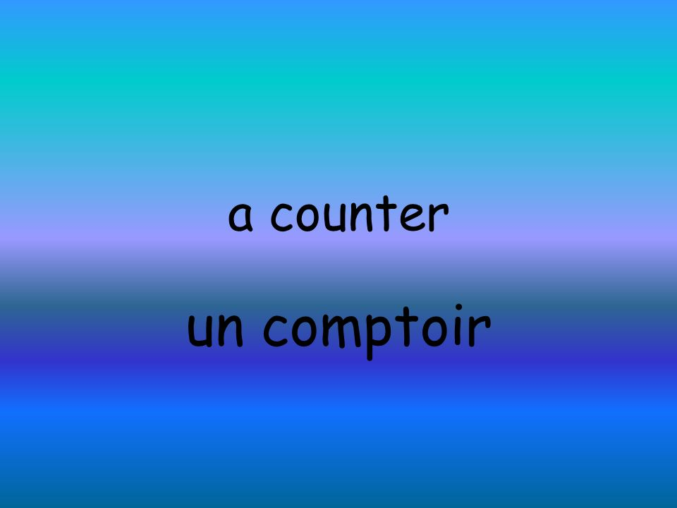 a counter un comptoir
