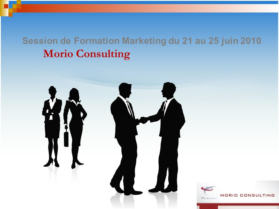 Session de Formation Marketing du 21 au 25 juin 2010 Morio Consulting