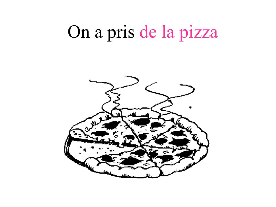 On a pris de la pizza