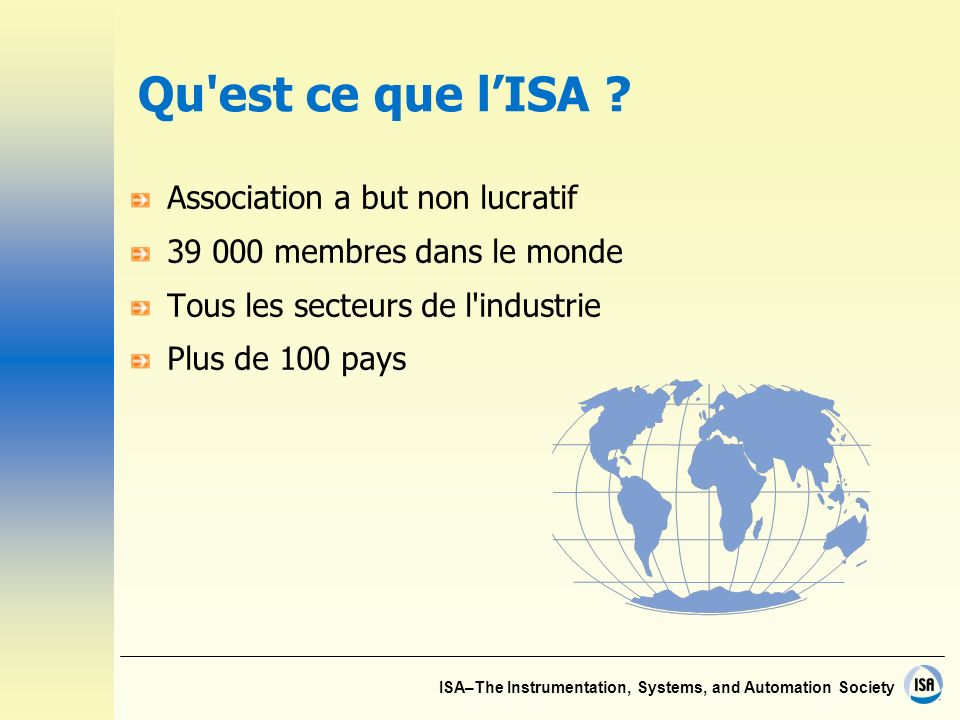 ISA–The Instrumentation, Systems, and Automation Society Qu est ce que lISA .
