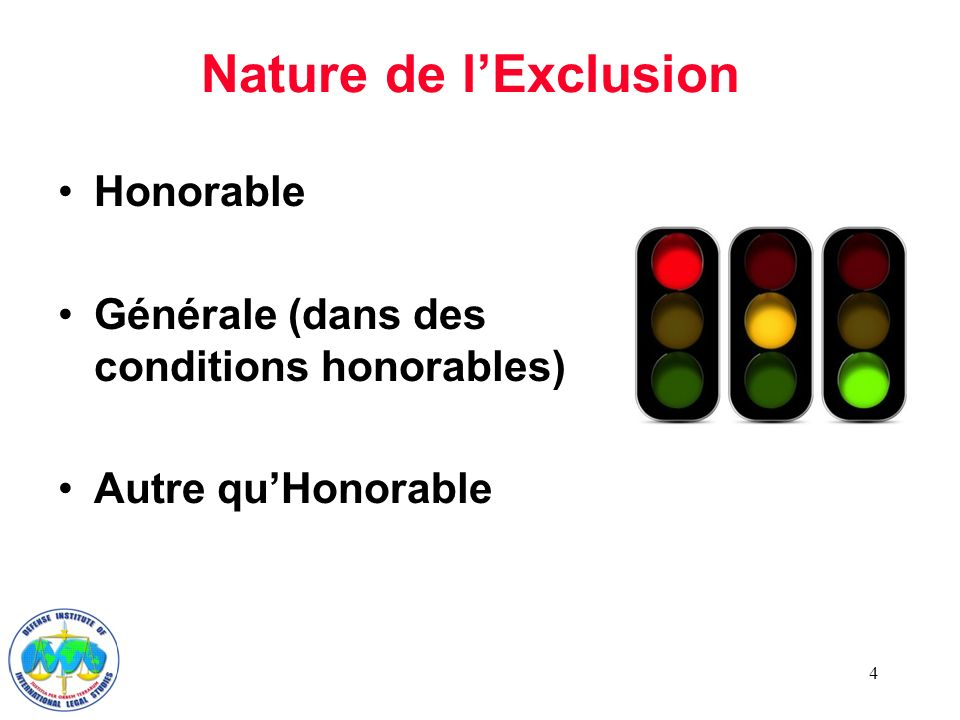 4 Nature de lExclusion Honorable Générale (dans des conditions honorables) Autre quHonorable