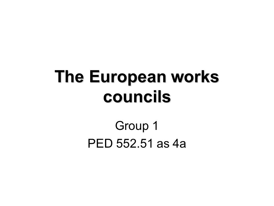 The European works councils Group 1 PED as 4a