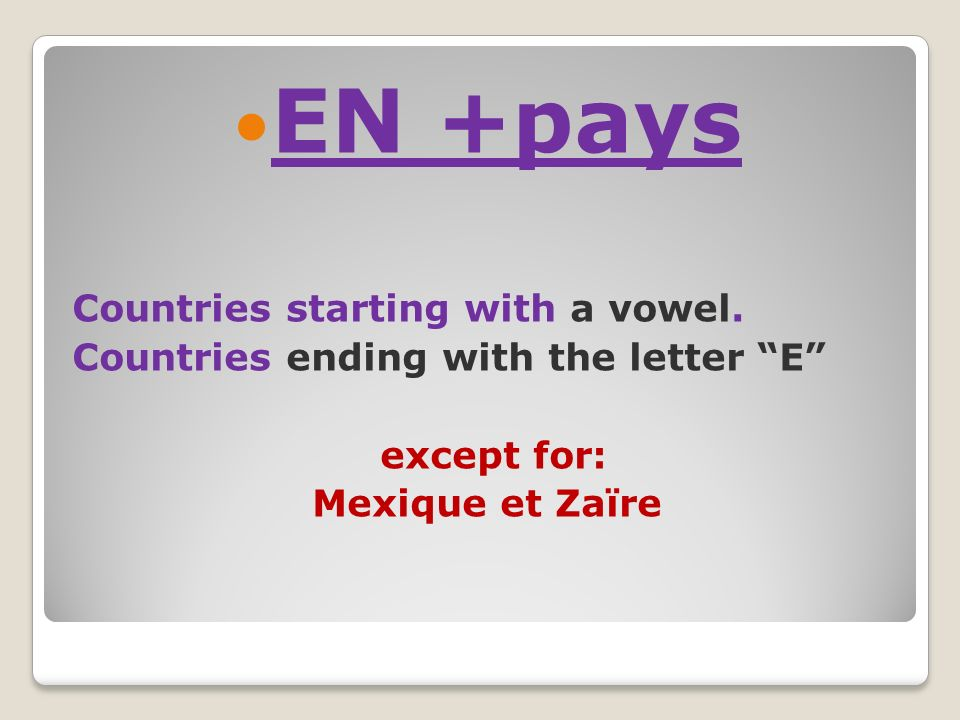 EN +pays Countries starting with a vowel.