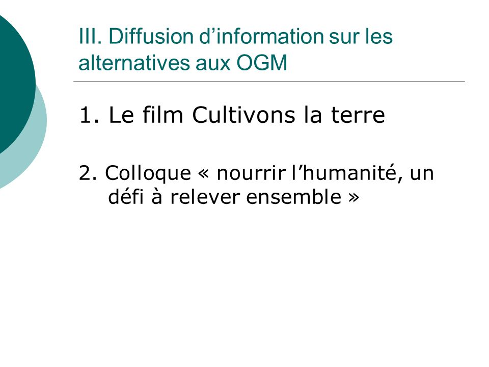 III. Diffusion dinformation sur les alternatives aux OGM 1.