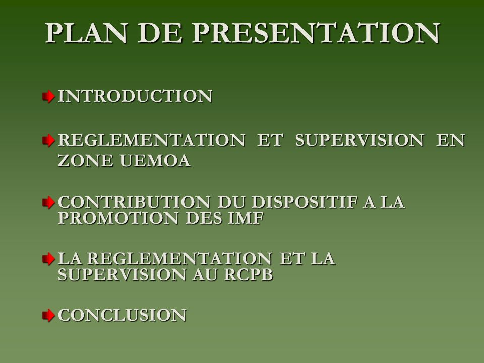 PLAN DE PRESENTATION INTRODUCTION REGLEMENTATION ET SUPERVISION EN ZONE UEMOA CONTRIBUTION DU DISPOSITIF A LA PROMOTION DES IMF LA REGLEMENTATION ET LA SUPERVISION AU RCPB CONCLUSION
