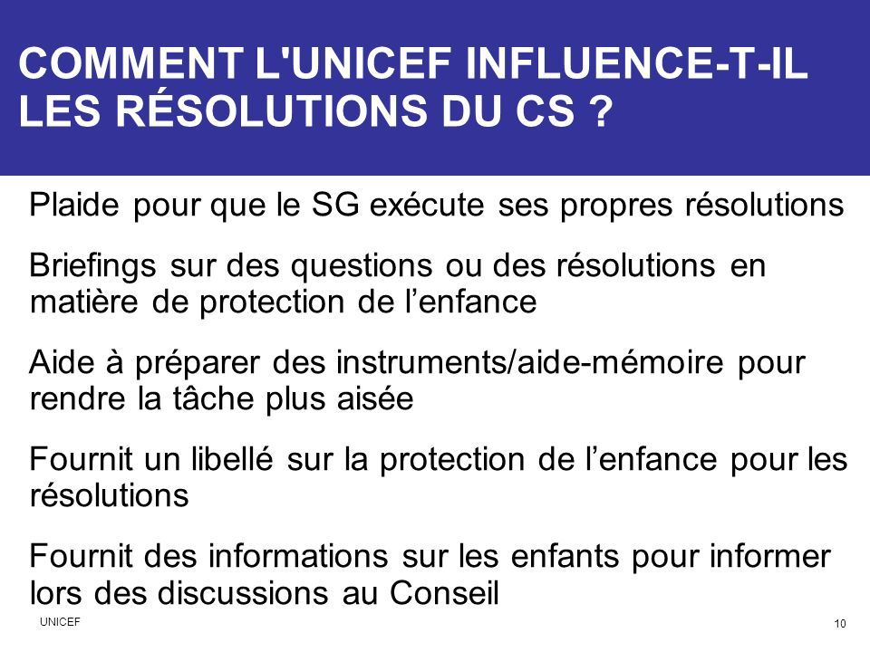 COMMENT L UNICEF INFLUENCE-T-IL LES RÉSOLUTIONS DU CS .