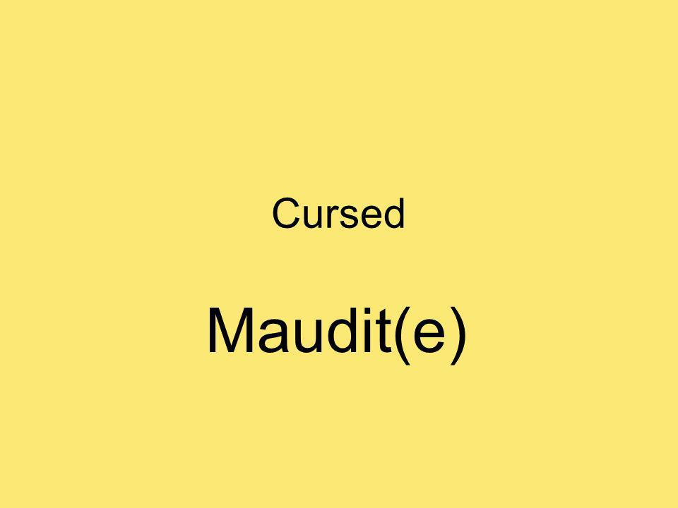 Cursed Maudit(e)
