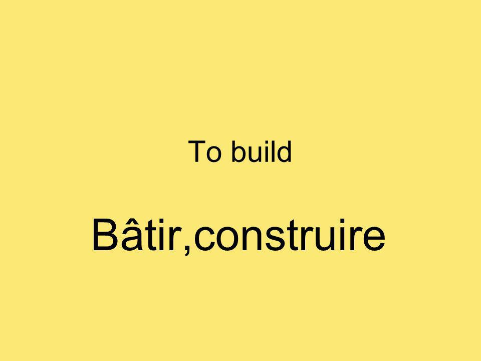 To build Bâtir,construire