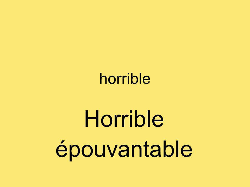 horrible Horrible épouvantable