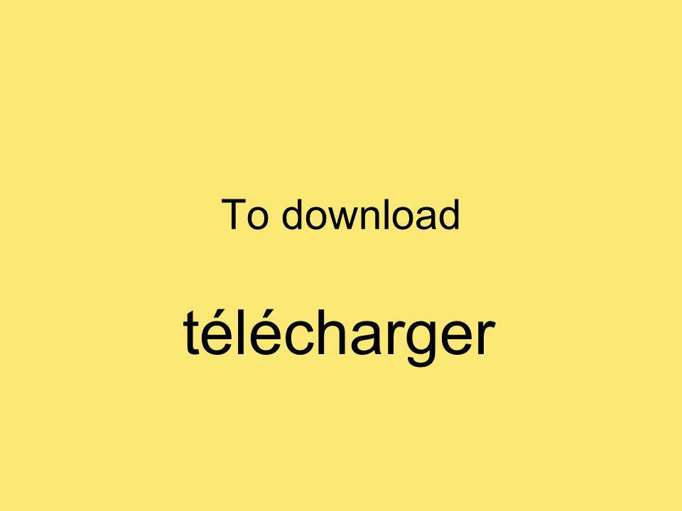 To download télécharger