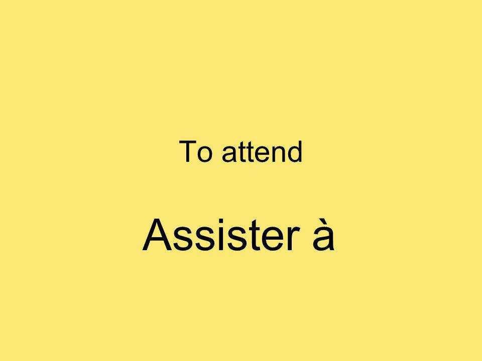 To attend Assister à